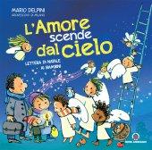 Amore scende dal cielo. Lettera di Natale ai bambini. (L') - Mario Delpini