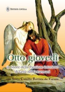 Copertina di 'Otto giovedì in onore della passione interiore di Gesù nel Getsemani con Santa Camilla Battista da Varano'
