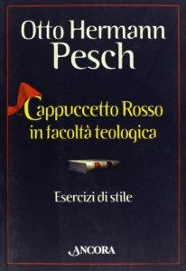 Copertina di 'Cappuccetto Rosso in facoltà teologica. Esercizi di stile'