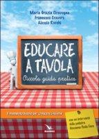 Educare a tavola - Ciravegna Maria Grazia, Rocchi Alessio, Cravero Francesco