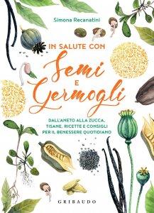 Copertina di 'In salute con semi e germogli'