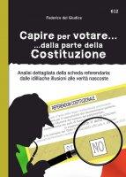 Capire per votare...dalla parte della Costituzione - Federico del Giudice