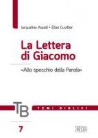 Temi biblici. 7. La Lettera di Giacomo. «Allo specchio della Parola» - Jacqueline Assaël, Élian Cuvillier