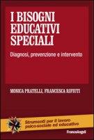 I bisogni educativi speciali. Diagnosi, prevenzione, intervento - Pratelli Monica, Rifiuti Francesca