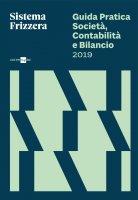Guida Pratica Società, Contabilità e Bilancio 2019 - Carlo Delladio,  Matteo Pozzoli,  Michele Iori,  Gianluca Dan,  Luca Gaiani