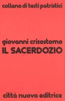 Il sacerdozio - Giovanni Crisostomo (san)