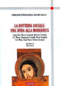 Copertina di 'La dottrina sociale: una sfida alla modernità'