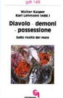 Diavoli, demoni, possessione. Sulla realtà del male (gdt 149)