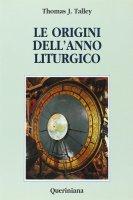Le origini dell'anno liturgico - Talley J. Thomas