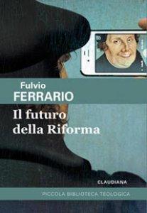 Copertina di 'Il futuro della Riforma'