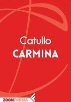 Carmina - Gaio Valerio Catullo