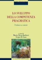 Lo sviluppo della competenza pragmatica. Problemi e metodi