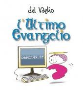 L'ultimo evangelio - Del Vaglio Paolo