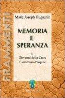 Memoria e speranza in Giovanni della Croce e Tommaso d'Aquino - Huguenin Marie-Joseph
