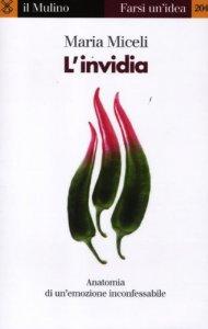 Copertina di 'L' invidia. Anatomia di un'emozione inconfessabile'