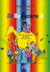 Copertina di 'DoReducare. Attività ludico-sonore per bambini dai 3 agli 11 anni [vol_2] / Ascolto e immaginazione'