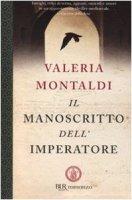 Il manoscritto dell'imperatore - Montaldi Valeria