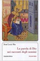La parola di Dio nei racconti degli uomini - Ska Jean Louis