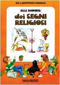 Copertina di 'Alla scoperta dei segni religiosi'