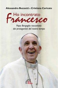 Copertina di 'Ho incontrato Francesco'