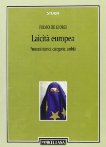 Copertina di 'Laicità europea. Processi storici, categorie, ambiti'