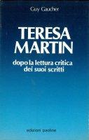 Teresa Martin. Dopo la lettura critica dei suoi scritti - Gaucher Guy