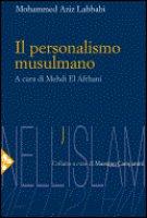 Il personalismo musulmano - Lahbabi Mohammed Aziz