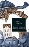 Zuppe, balene e pecore smarrite - Marco Tibaldi