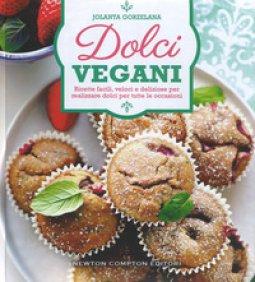 Copertina di 'Dolci vegani. Ricette facili, veloci e deliziose per realizzare dolci per tutte le occasioni'