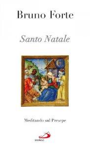 Copertina di 'Santo Natale. Meditando sul presepe'