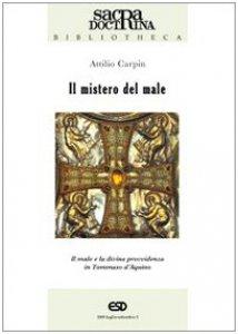 Copertina di 'Il mistero del male. Il male e la divina provvidenza in Tommaso d'Aquino'