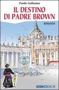 Copertina di 'Il destino di padre Brown'