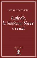 Raffaello, la Madonna Sistina e i russi - Bianca Gaviglio