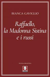 Copertina di 'Raffaello, la Madonna Sistina e i russi'