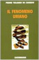 Il fenomeno umano - Teilhard de Chardin Pierre