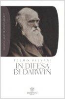 In difesa di Darwin. Piccolo bestiario dell'antievoluzionismo all'italiana - Pievani Telmo