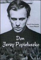 Don Jerzy Popieluszko - Ewa K. Czaczkowska, Tomasz Wicicki