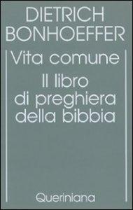 Copertina di 'Edizione critica delle opere di D. Bonhoeffer [vol_5] / Vita comune. Il libro di preghiera della Bibbia'
