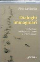 Dialoghi immaginari - Landonio Pino