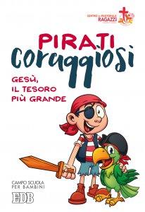 Copertina di 'Pirati coraggiosi. Gesù, il tesoro più grande'
