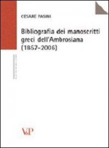 Copertina di 'Bibliografia dei manoscritti greci dell'Ambrosiana (1857-2006)'