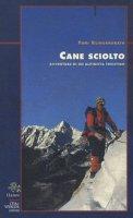 Cane sciolto. Avventure di un alpinista triestino - Klingendrath Toni