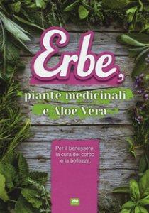 Copertina di 'Erbe, piante medicinali e aloe vera'
