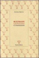 Bultmann Giovanni e la demitizzazione - Bertini Daniele