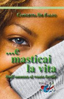 ...e masticai la vita - Concetta De Falco