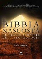 Bibbia nascosta. Le grandi scoperte dell'archeologia. (La) - Estelle Villeneuve