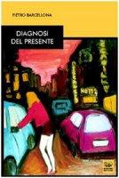 Diagnosi del presente - Barcellona Pietro