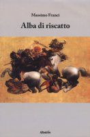 Alba di riscatto - Franci Massimo