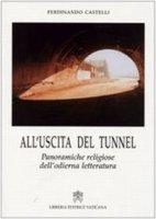 All'Uscita del Tunnel - Ferdinando Castelli