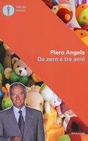 Da zero a tre anni - Angela Piero
